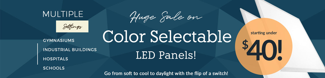 Color Selectable LED Panels, CCT LED Panels